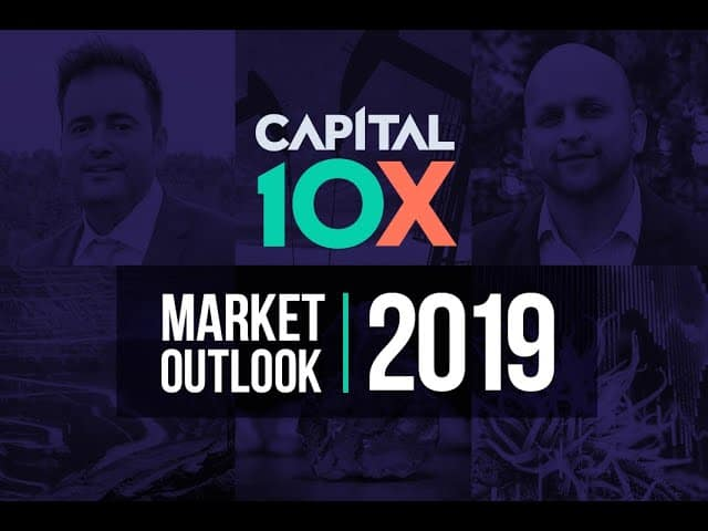 Capital 10X 2019 Market Outlook – Navigating the 'Chop'